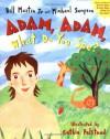 Adam, Adam What Do You See? - Bill Martin Jr.
