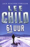 61 Uur (Jack Reacher, #14) - Lee Child, Jan Pott