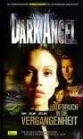 Dark Angel - Aufbruch in die Vergangenheit  - Max Allan Collins, Rainer Buchmüller