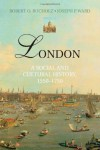 London: A Social and Cultural History, 1550-1750 - Robert O. Bucholz;Joseph P. Ward