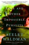 Love and Other Impossible Pursuits - Ayelet Waldman