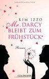 Mr. Darcy bleibt zum Frühstück - Kim Izzo