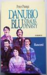 Danubio blu. Strauss dynasty - Peter Prange