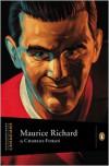 Maurice Richard - Charles Foran, John Ralston Saul