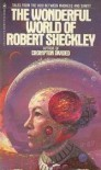 The Wonderful World of Robert Sheckley - Robert Sheckley