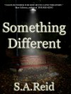 Something Different - S.A. Reid