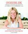 (H)eerlijk - Gwyneth Paltrow,  Julia Turshen