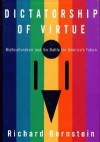 Dictatorship of Virtue: Multiculturalism & the Battle for America's Future - Richard Bernstein
