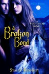 A Broken Bond (A Wolf Tracks Novel) - Stacey Kennedy
