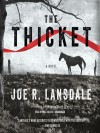 The Thicket - Joe R. Lansdale, Will Collyer