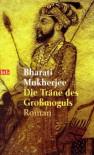 Die Träne des Großmoguls: Roman - Bharati Mukherjee