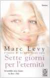 Sette giorni per l'eternità - Marc Levy
