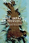 The Impact of Inequality: How to Make Sick Societies Healthier - Richard G. Wilkinson