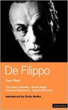 De Filippo Four Plays: The Local Authority; Grand Magic; Filumena; Marturano - Eduardo De Filippo, Carlo Ardito