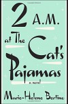 By Marie-Helene Bertino 2 A.M. at The Cat's Pajamas - Marie-Helene Bertino