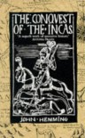 The Conquest Of The Incas - John Hemming