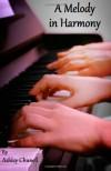 A Melody in Harmony - Ashley Chunell