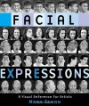 Facial Expressions: A Visual Reference for Artists - Mark Simon