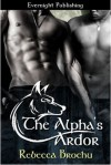 The Alpha's Ardor (Wolves of Flathead, #1) - Rebecca Brochu