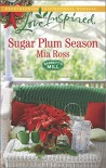 Sugar Plum Season (Love InspiredBarrett's Mill) - Mia Ross