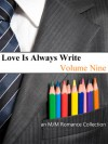 Love Is Always Write: Volume Nine - Andrea Speed,  Jaime Samms,  N.R. Walker,  A.J. Jarrett,  Anna Birmingham,  Dusk Peterson,  Tam Ames,  Tami Veldura,  Penny Wilder,  Gina A. Rogers,  Vicktor Alexander
