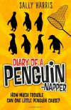 Diary of a Penguin-napper - Sally Harris