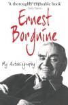 Ernest Borgnine: The Autobiography - Ernest Borgnine