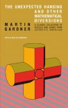 The Unexpected Hanging and Other Mathematical Diversions - Martin Gardner