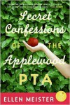 Secret Confessions of the Applewood PTA - Ellen Meister