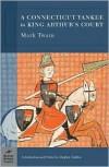 A Connecticut Yankee in King Arthur's Court - Mark Twain, Stephen Railton