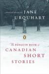 The Penguin Book of Canadian Short Stories - Jane Urquhart