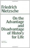 On the Advantage and Disadvantage of History for Life - Friedrich Nietzsche