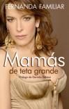 Mam�s de Teta Grande - Fernanda Familiar