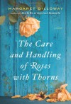 The Care and Handling of Roses with Thorns - Margaret Dilloway