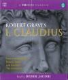 I, Claudius - Robert Graves, Sarah Kilgarriff, Derek Jacobi