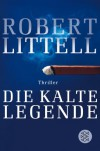 Die kalte Legende - Robert Littell, Ulrike Wasel, Klaus Timmermann