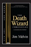 The Pit (The Death Wizard Chronicles, Book 1) - Jim Melvin