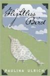 Flightless Bird - Paulina Ulrich