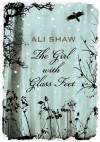 Girl with Glass Feet - Ali Shaw