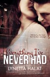Everything I've Never Had - Lynetta Halat