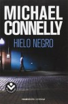 Hielo Negro - Michael Connelly
