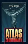 Atlas zbuntowany (Polska wersja jezykowa) - Ayn Rand