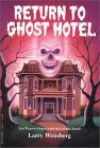 Return to Ghost Hotel - Larry Weinberg