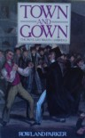 Town and gown: The 700 years' war in Cambridge - Rowland Parker