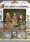 Once Upon A Company:  A True Story - Wendy Anderson Halperin