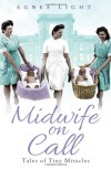 Midwife on Call: Tales of Tiny Miracles - Agnes Light