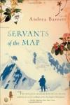Servants of the Map - Andrea Barrett
