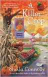 A Killer Crop (Orchard Series #4) - Sheila Connolly