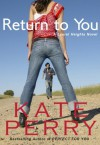 Return to You (A Laurel Heights Novel) - Kate Perry