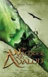 Die Wächter von Avalon- Die Prophezeiung - Amanda Koch